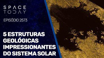 5 ESTRUTURAS GEOLÓGICAS IMPRESSIONANTES DO SISTEMA SOLAR