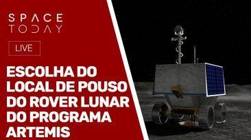 ANÚNCIO DO LOCAL DE POUSO DO ROVER LUNAR DO PROGRAMA ARTEMIS - AO VIVO
