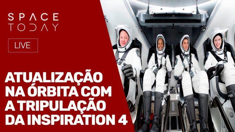 ATAULIZAÇÃO EM ÓRBITA COM A TRIPULAÇÃO DA INSPIRATION 4 - AO VIVO