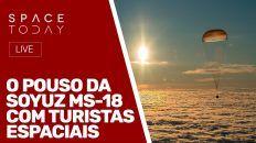 O POUSO DA SOYUZ MS-18 COM TURISTAS ESPACIAIS - AO VIVO
